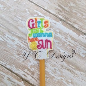 Girls Just Wanna Have Sun Wordie Pencil Topper