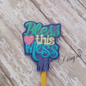 Bless This Mess Wordie Pencil Topper