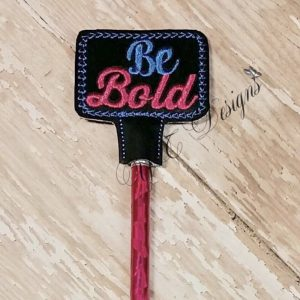 Be Bold Wordie Pencil Topper
