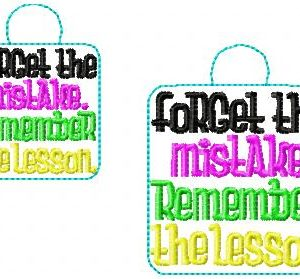 Forget The Mistake Remember The Lesson Eyelet key fob Machine Embroidery File ~ 2019