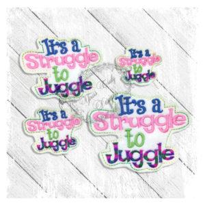 Its A Struggle To Juggle