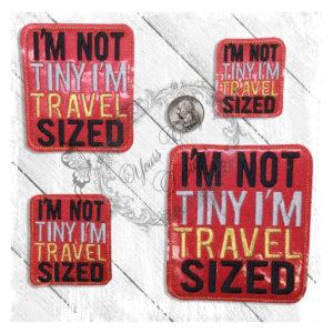 Im Not Tiny Im Travel Sized